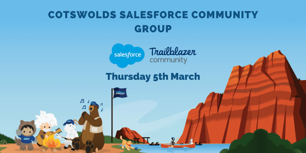 Cotswolds Salesforce Community Group – 5th March 2020