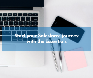 Start your Salesforce journey with the Essentials