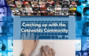 Catching up with the Cotswolds Community