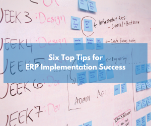 Six Tips for ERP Implementation Success
