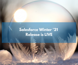 Salesforce Winter '21 Release is LIVE