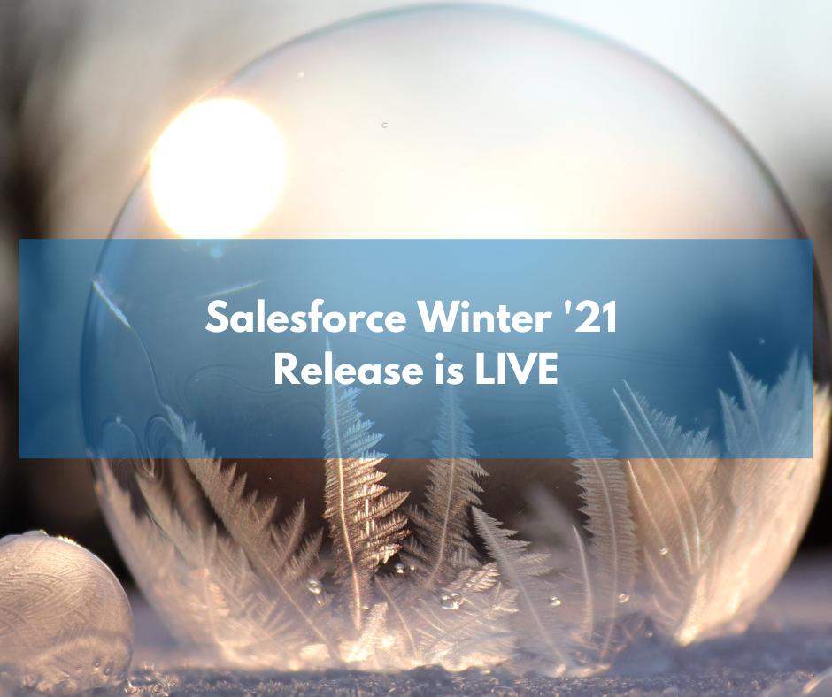 Salesforce Winter '21 Release is LIVE
