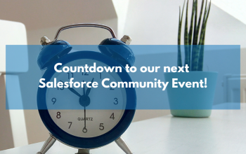 Countdown to our next Salesforce.com Community Event!