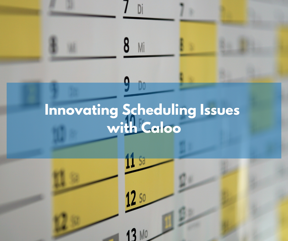 Tackling scheduling issues with Caloo