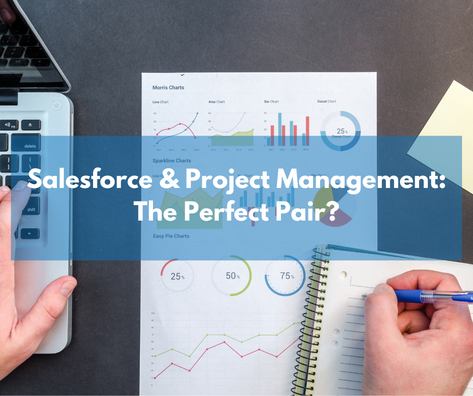 Salesforce & Project Management: The perfect pair?