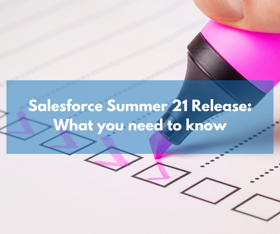 Salesforce Summer'21 Release: Being prepared – what you need to know