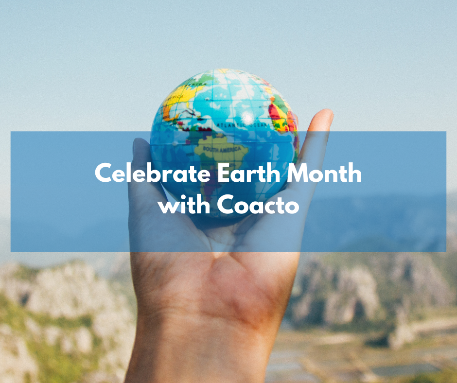 Celebrate Earth Month with Coacto