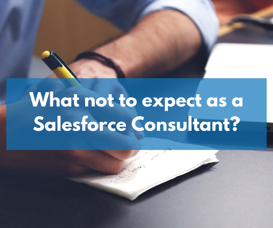 What not to expect as a Salesforce Consultant?