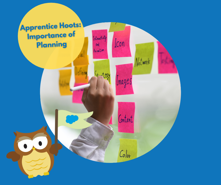 Apprentice Hoots: The Importance of Planning