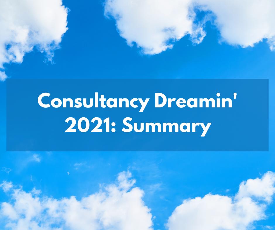 Supermum's Consultancy Dreamin' 2021: Summary
