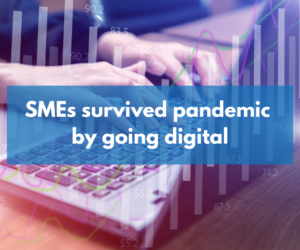 SMEs survived pandemic by going digital