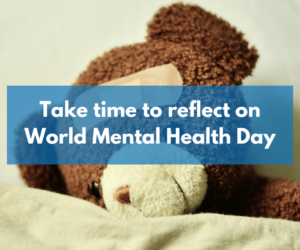 Take time to reflect on World Mental Health Day 2021